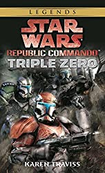 Triple Zero: Star Wars (Republic Commando) (Star Wars: Republic Commando Book 2)