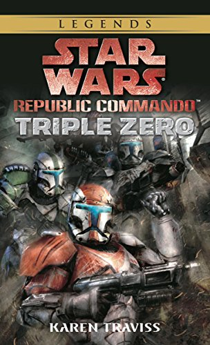 Triple Zero: Star Wars Legends (Republic Commando) (Star Wars: Republic Commando Book 2)