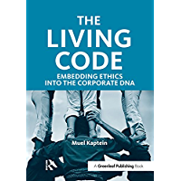 The Living Code: Embedding Ethics into the Corporate DNA (English Edition)