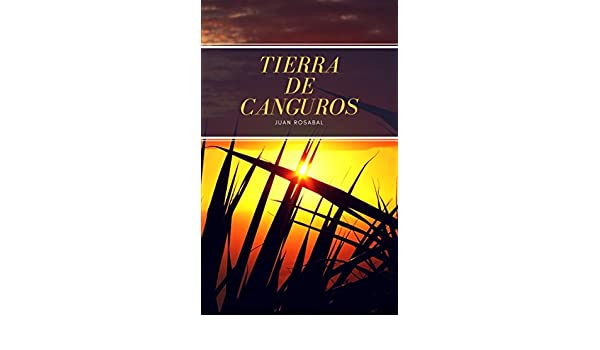 Amazon.com: Tierra de canguros (Poesía nº 1) (Spanish Edition) eBook: Juan Bautista Rosabal Garcés: Kindle Store