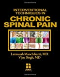 Interventional Techniques in Chronic Spinal Pain, MD Laxmaiah Manchika MD and Vijay Singh, 097199515X