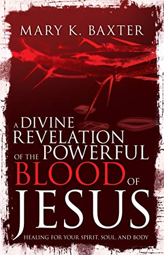 Pdf Christian Books A Divine Revelation of the Powerful Blood of Jesus: Healing for Your Spirit, Soul, and Body