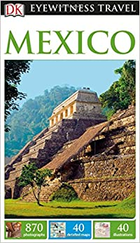 Dk Eyewitness Top  Travel Guides Mexico