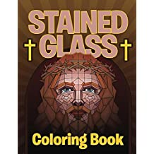 Stained Glass Coloring Book: Adult Coloring Book (Stained Glass Coloring and Art Book Series)