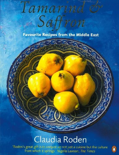 Tamarind and Saffron: Favourite Recipes From The Middle East (Penguin Cookery Library) by Claudia Roden