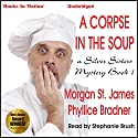 The Corpse in the Soup: Silver Sisters Mystery, Book 1 Audiobook by Morgan St. James, Phyllice Bradner Narrated by Stephanie Brush