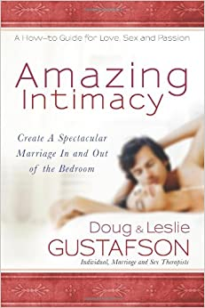 Book Amazing Intimacy: Create A Spectacular Marriage In and Out of the Bedroom