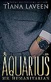 Aquarius - Mr. Humanitarian: The 12 Signs of Love (The Zodiac Lovers Series)