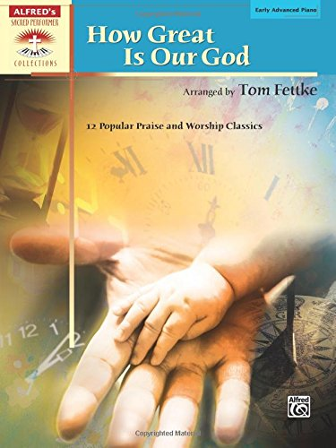 (How Great Is Our God: 12 Popular Praise and Worship Classics (Sacred Performer Collections))