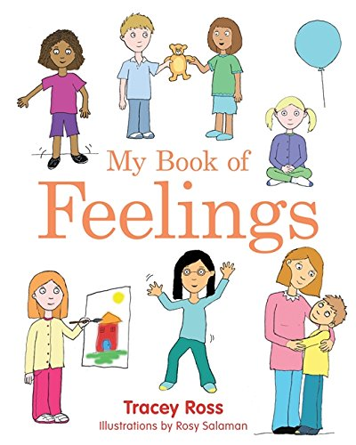 My Book of Feelings: A Book to Help Children with Attachment Difficulties, Learning or Developmental Disabilities Understand their Emotions