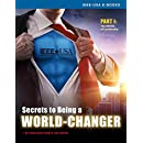 Secrets of Being a World-Changer - Part 1:  The Being of Leadership
