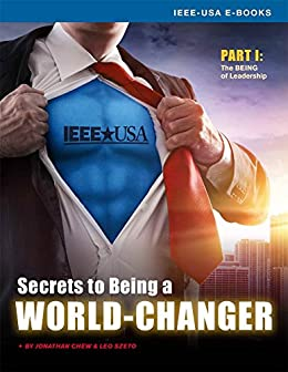 Secrets of Being a World-Changer - Part 1:  The Being of Leadership by [Chew, Jonathan, Szeto, Leo]