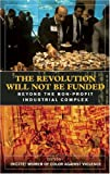 The Revolution Will Not Be Funded, , 0896087662