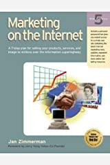 Marketing on the Internet: A 7-Step Plan for Selling Your Products, Services, and Image to Millions Over the Information Superhighway (Marketing on the Internet, 5th ed) by Jan Zimmerman (2000-11-03) Paperback