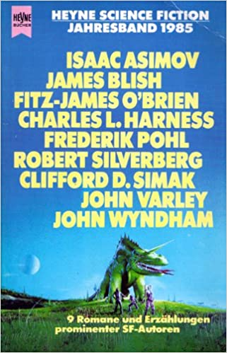 Wolfgang Jeschke (Hrsg.) - Heyne Science Fiction Jahresband 1985