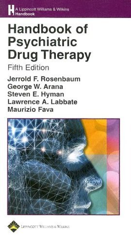 Handbook of Psychiatric Drug Therapy (Lippincott Williams & Wilkins Handbook Series) by Rosenbaum, Jerrold F., Arana, George W., Hyman, Steven E., L (2005) Paperback