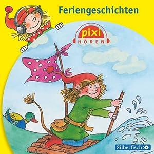 Feriengeschichten (Pixi Hören) Hörbuch