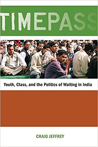 timepass youth class and the politics of waiting in india craig