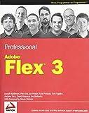 img - for Professional Adobe Flex 3 by Joseph Balderson (2009-06-02) book / textbook / text book