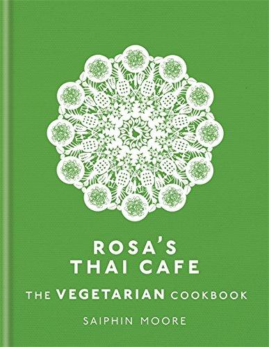 Rosa's Thai Café: The Vegetarian Cookbook by Saiphin Moore