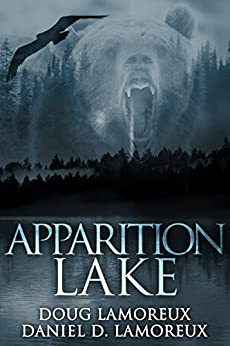 Apparition Lake by [Lamoreux, Daniel D., Lamoreux, Doug]