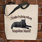 I'd Rather Be Playing With My Neapolitan Mastiff - Tote Bag