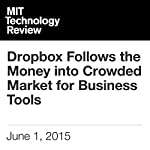 Dropbox Follows the Money into Crowded Market for Business Tools | Tom Simonite