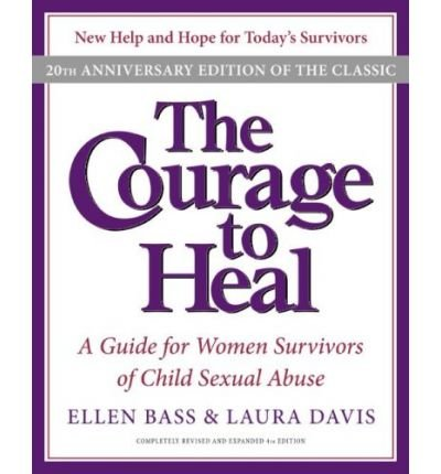 Read Online [ The Courage to Heal: A Guide for Women Survivors of Child Sexual Abuse (-20th Anniversary) [ THE COURAGE TO HEAL: A GUIDE FOR WOMEN SURVIVORS OF CHILD SEXUAL ABUSE (-20TH ANNIVERSARY) ] By Bass, Ellen ( Author )Nov-01-2008 Paperback By Bass, Ellen ( Author ) Paperback 2008 ] pdf epub