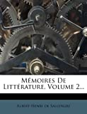 Mémoires de Littérature, Volume 2..., Albert-Henri de Sallengre, 1271200317