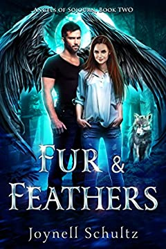 Fur & Feathers: Angels of Sojourn, Book Two
