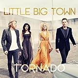 little big town tornado - Tornado by Little Big Town (2012-09-11)