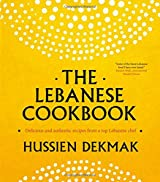 The Lebanese Cookbook: Delicious and Authentic Recipes from a Top Lebanese Chef
