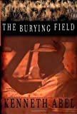 The Burying Field, Kenneth Abel, 0399147969