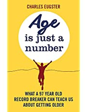 Age is Just a Number: What a 97 year old record breaker can teach us about growing older