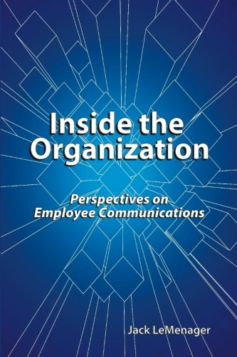 Inside The Organization: Perspectives On Employee Communications