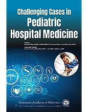 Challenging Cases in Pediatric Hospital Medicine