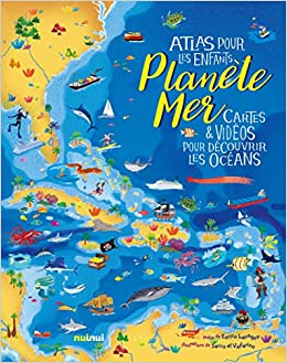 Planete Mer Atlas Pour Les Enfants Cartes Et Videos Pour Decouvrir Les Oceans French Edition Mojetta Angelo Lavagno Enrico 9782889357185 Amazon Com Books