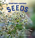 img - for Starting & Saving Seeds: Grow the Perfect Vegetables, Fruits, Herbs, and Flowers for Your Garden book / textbook / text book