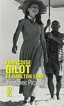 Vivre avec Picasso par Gilot