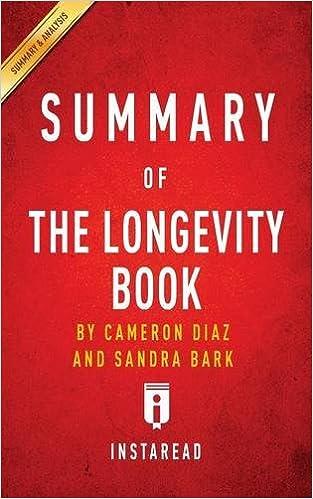 Summary of The Longevity Book by Cameron Diaz and Sandra Bark ; Includes Analysis