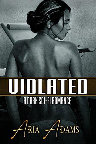 Violated: A Dark Sci-Fi Romance (Stolen Future Book 2)