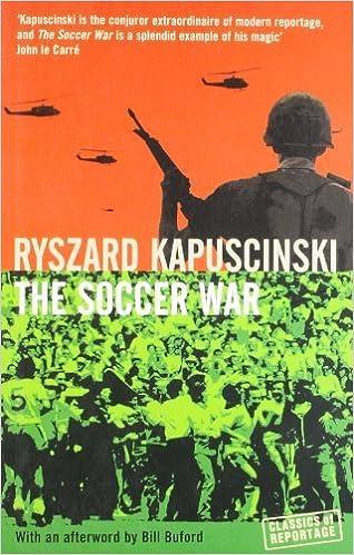 The Soccer War By Ryszard Kapuscinski 2007 06 04 Ryszard