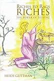 Riches to Rags to Riches, Heidi Guttman, 147595140X