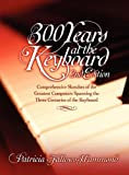 300 Years at the Keyboard - 2nd Edition, Patricia Fallows-Hammond, 0894960881