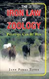 The Iron Law of Zoology, Jane Parks Titus, 1468560379
