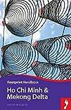 Ho Chi Minh City & Mekong Delta Handbook (Footprint - Handbooks)