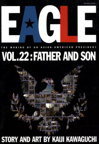Eagle:The Making Of An Asian-American President Father and Son, Vol. 22