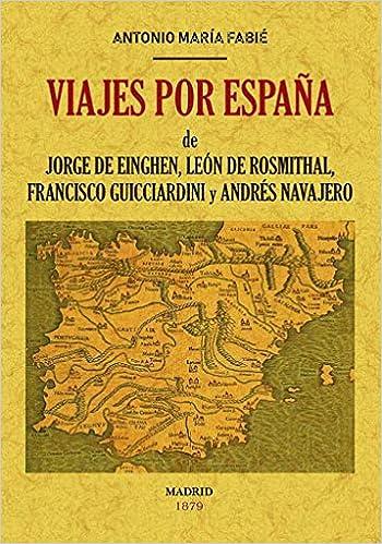 Viajes por España de Jorge de Einghen, del Barón de Leon de ...
