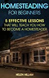 Homesteading: 25 Proven Lessons That Will Teach You How to Become a Homesteader: (Homesteading, Homesteaders, Backyard homestead) (Homesteading Books, ... Books, Homesteading For Beginners)