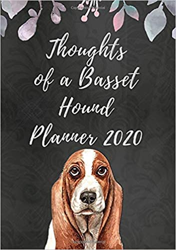Thoughts of a Basset Hound Planner 2020